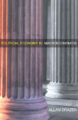 Political Economy in Macroeconomics By Drazen, Allan
